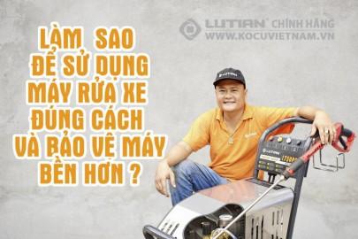 Sử dụng máy rửa xe cao áp đúng cách